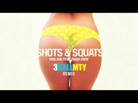 3BallMTY [Remix] Shots & Squats (feat. Tham Sway)