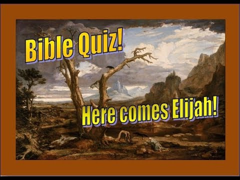 Bible Quiz - Here Comes the Prophet Elijah!