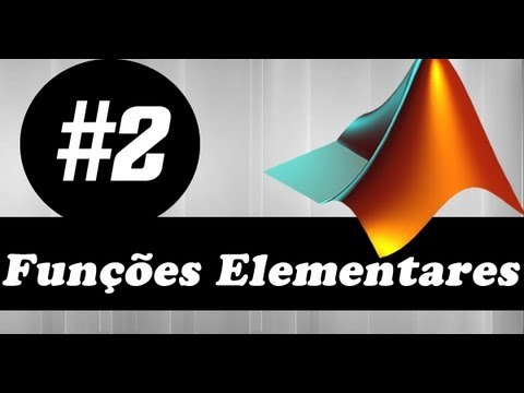 Vídeo Aula MatLab # 2: Funções Elementares