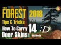 The Forest Tips and Tricks - 2018 - How To Carry 14 Deer Skins - No Mods