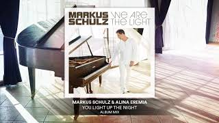 Markus Schulz &amp Alina Eremia - You Light Up The Night Official Audio