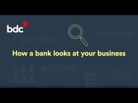 How a bank looks at your business