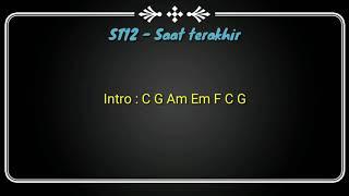 Download Mp3 St12 - Saat Terakhir   Chord & Lyrics