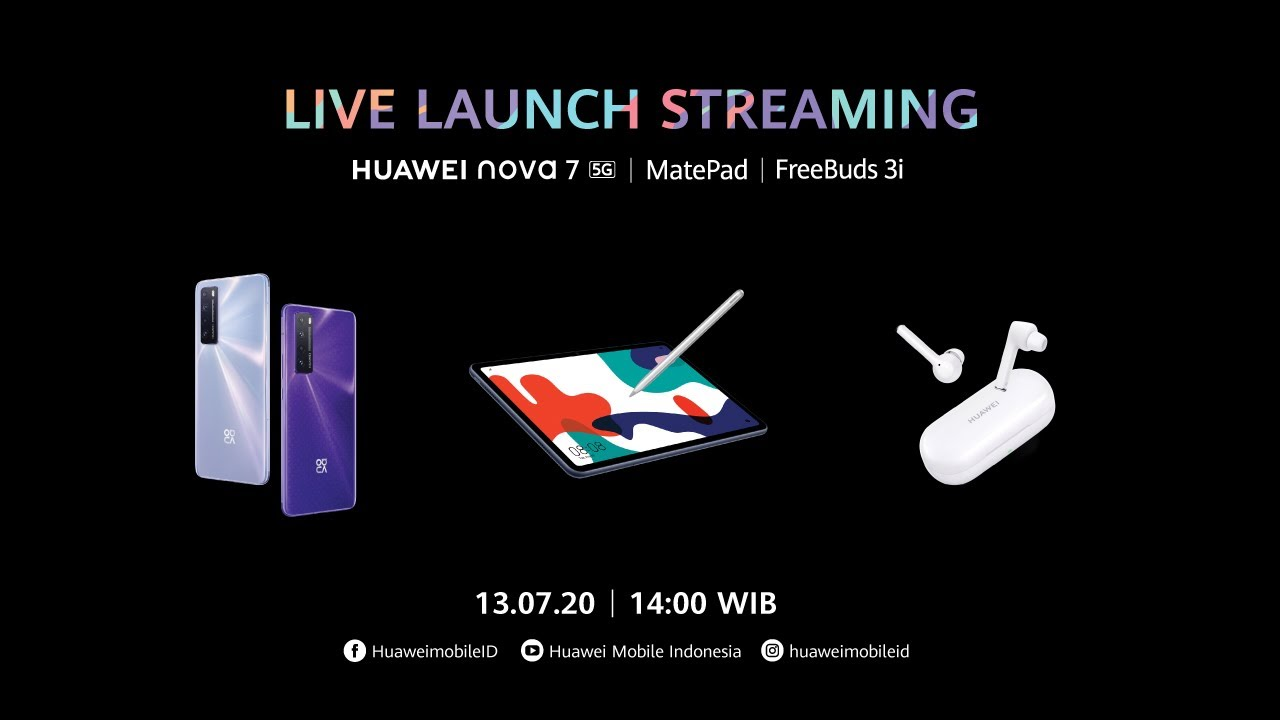 Live Launch Streaming - HUAWEI nova 7 I HUAWEI MatePad I HUAWEI FreeBuds 3i