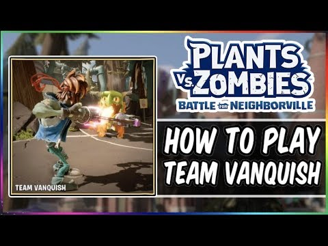 How To Play Team Vanquish! | Plants vs Zombies Battle For Neighborville