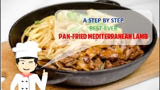 Simple and Yummy PAN-FRIED MEDITERRANEAN LAMB