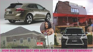 How rich is INI EDO  All Her Mansion Cars Companies  Luxuries