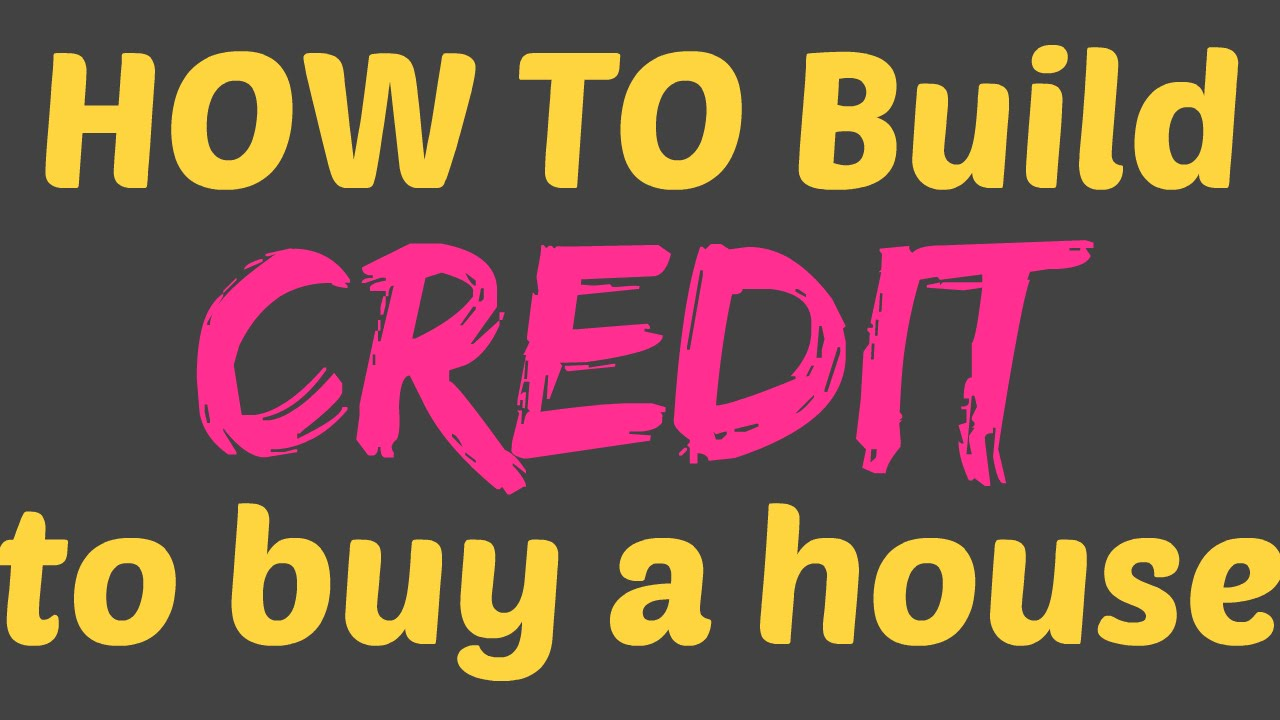 How To Build Credit To Buy A House   YouTube