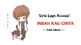Download Tuah Adzmi - Insan Kau Cinta || Lirik Animasi || Lagu Sedih Mp3