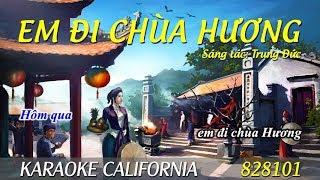 EM ĐI CHÙA HƯƠNG 🎤 Karaoke California 828101 (HD)
