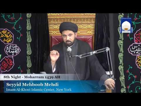 Majlis-e-Aza 7th Muharram 1439 At Imam Al-Khoei Foundation NY 9-28-2017 Maulana Mehboob Mehdi