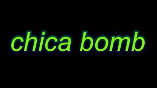 Dan Balan - Chica Bomb (lyrics)