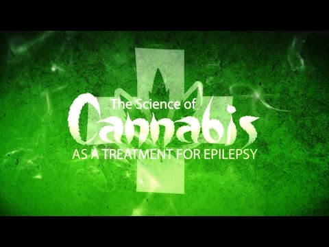 The Science of Cannabis as a Treatment for Epilepsy (New Documentary)