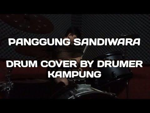 Panggung Sandiwara Drum Cover By Drumer Kampung Youtube