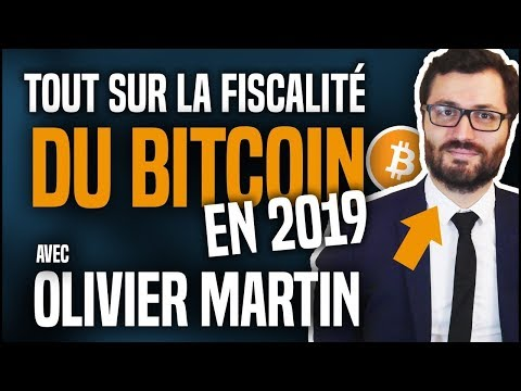 Tout sur la fiscalité du Bitcoin en 2019 avec Olivier MARTIN (Flat Tax)