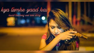 Love story | heart touching sad love story | sad songs | kya tumhe yaad hai | unplugged song | #love