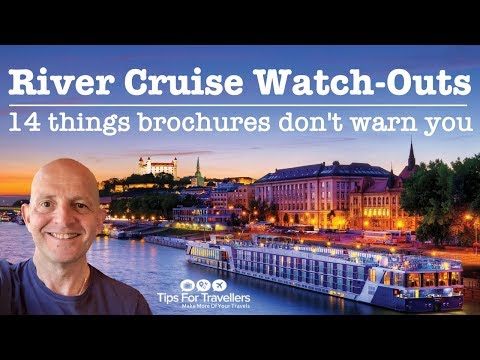 European River Cruise Watch Outs. 14 Things Brochures Don't Warn You About!