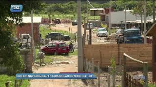 loteamento irregular em construção no norte da ilha