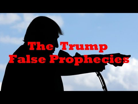 The Trump False Prophecies