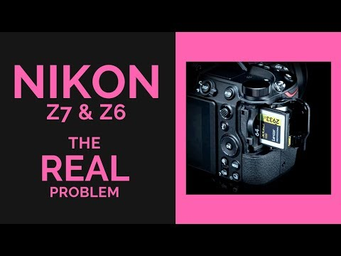 Nikon Z7 & Z6 - The REAL Problem with that SINGLE Memory Card Slot