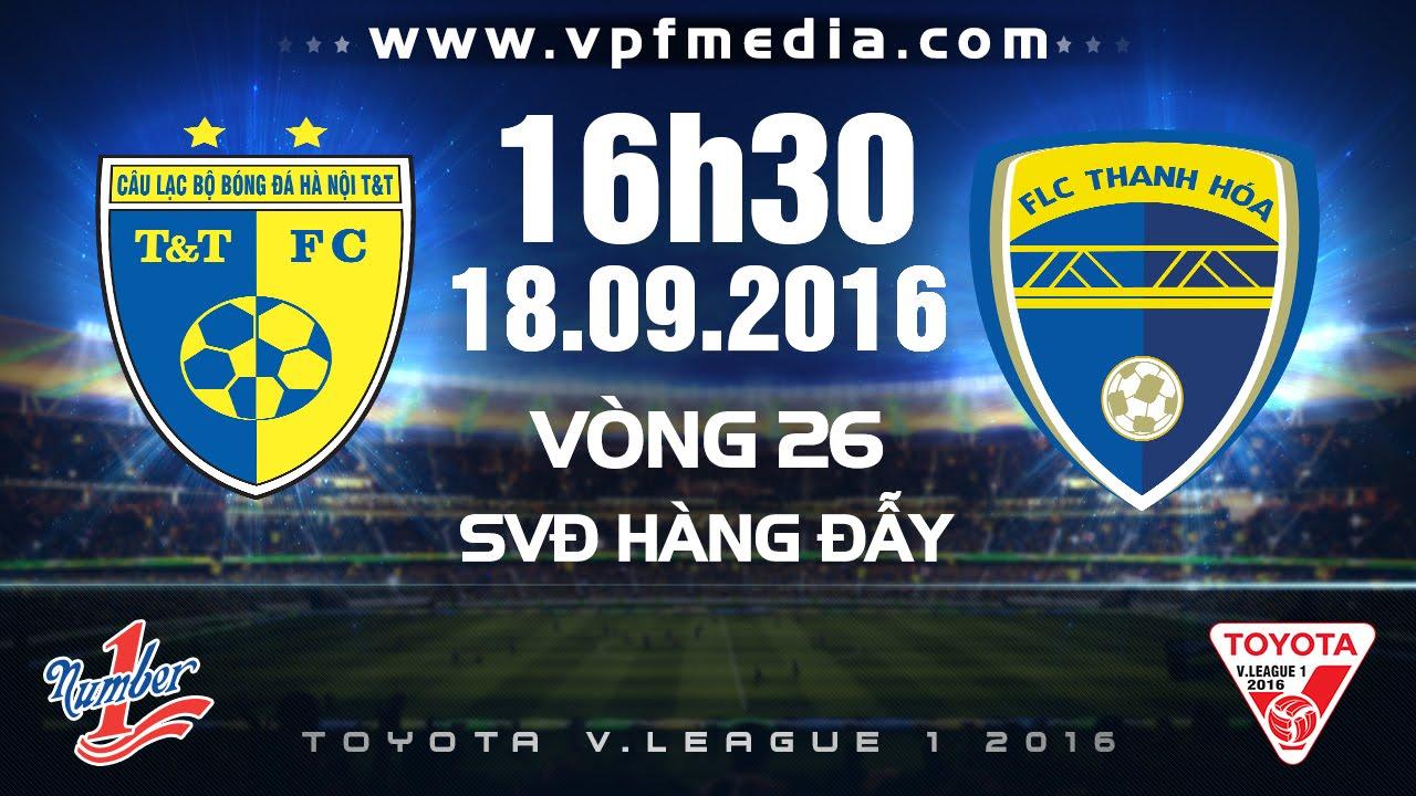 Xem lại: Hà Nội T&T vs FLC Thanh Hóa