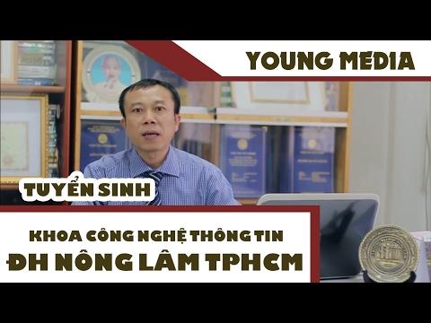 [TUYỂN SINH 2017] - Khoa công nghệ thông tin - Đại học Nông Lâm TPHCM