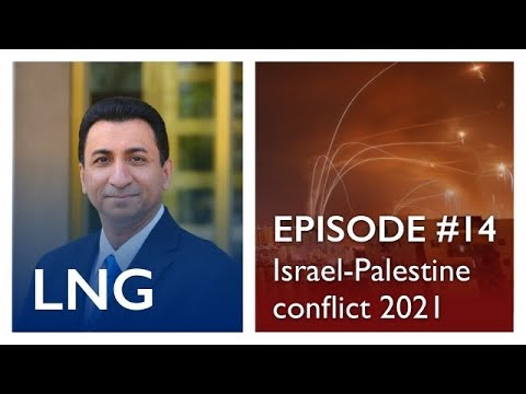 LNG Episode #14 Israel and Palestine Conflict in 2021