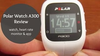 polar Watch A300 Review!  watch, heart rate monitor, and Polar app