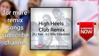 High Heels Club Remix Ki Ka - DJ Rax, DJ Shiv Chauhan