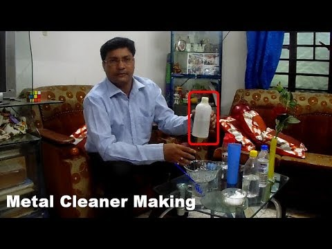 Metal cleaner formulation. How to make metal cleaner in Hindi.Easy way to make metal cleaner.