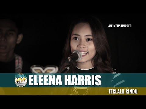 Eleena Harris - Terlalu rindu #FlyFMstripped