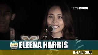 Eleena Harris Terlalu rindu FlyFMstripped