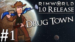 Rimworld 1.0 Vanilla No Mods   Drug Colony   Part 1   Narcoticsville