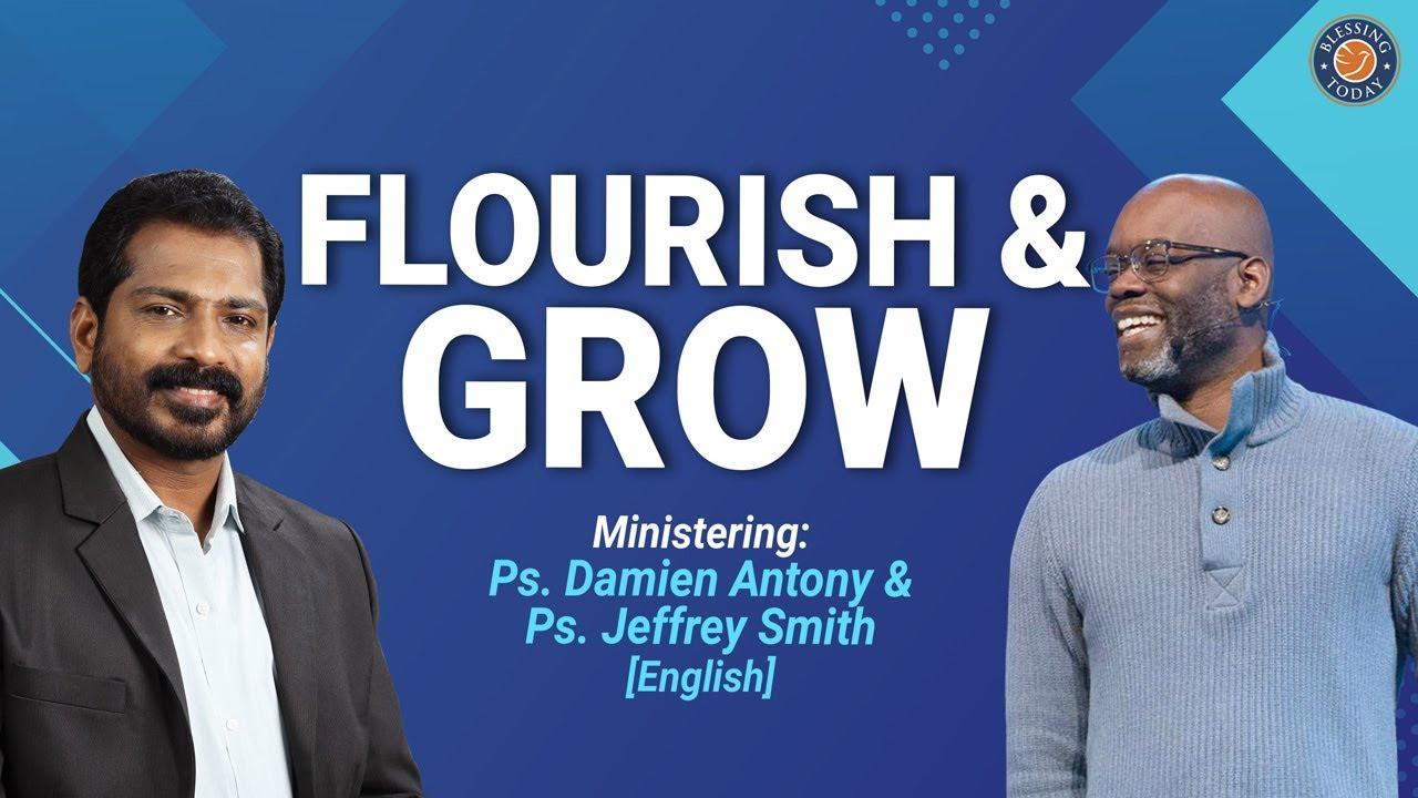 Download Sunday Service | FLOURISH & GROW | Sunday Sermon by Ps. Jeffrey Smith