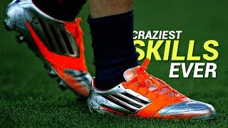 Craziest Football Skills Ever