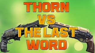 Destiny - THORN VS LAST WORD - WHICH IS BETTER!?