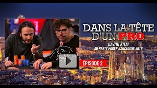 Dans la Tête d'un Pro : Davidi Kitai au partypoker MILLIONS Barcelone 2018 (2)