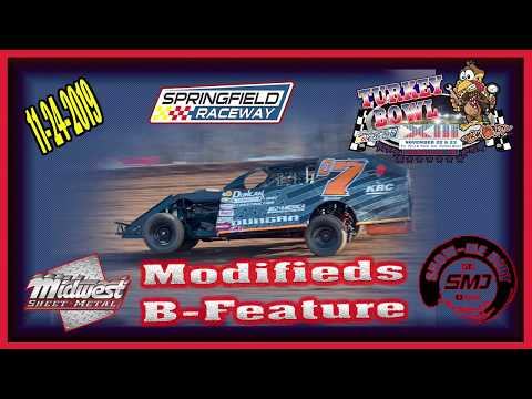 Modifieds B-Feature - Turkey Bowl Xlll Springfield Raceway 11-24-2019