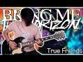 Bring Me The Horizon - True Friends (Guitar & Bass Cover w/ Tabs)
