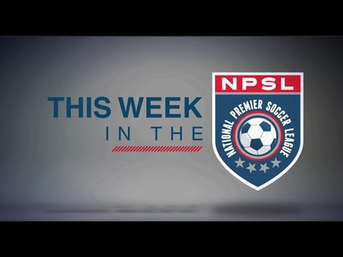 THIS WEEK IN THE NPSL s2e1