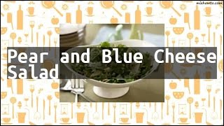 Recipe Pear and Blue Cheese Salad
