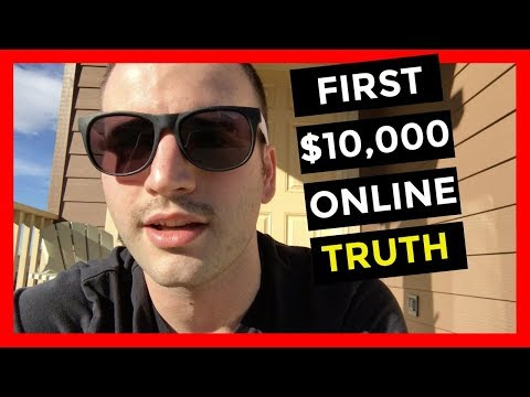 HOW TO MAKE YOUR FIRST $10,000 ONLINE - THE TRUTH OF WHY YOU'RE STILL BROKE!
