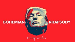 Trump Rocks - Bohemian Rhapsody (Queen)