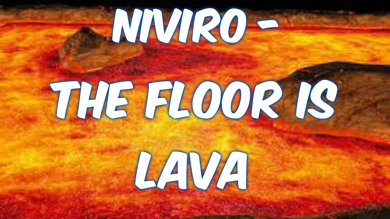 Niviro The Floor Is Lava Ncs Release 15 Minutes Youtube