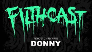 Filthcast 014 featuring Donny