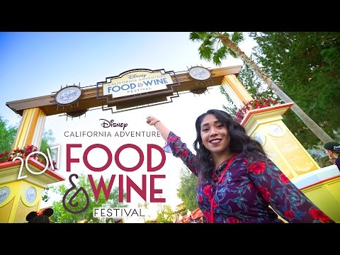 The Food and Wine Festival of 2017 at Disney California Adventure! Disney Food
