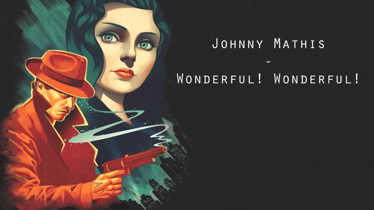 Wonderful! Wonderful! [Bioshock Infinite