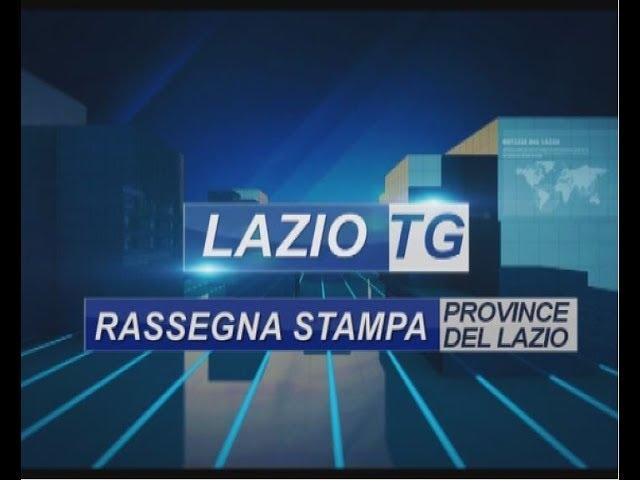 RASSEGNA STAMPA DEL 13 05 19 PROVINCE DEL LAZIO