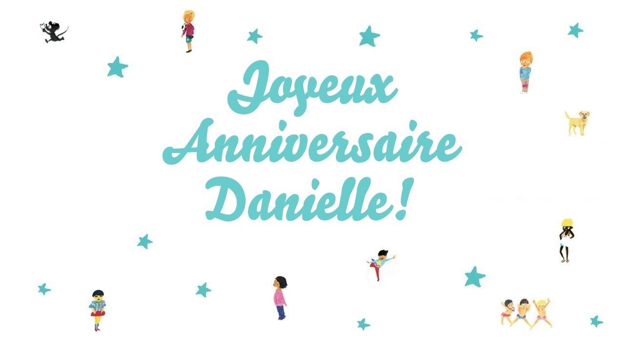 Joyeux Anniversaire Danielle Youtube