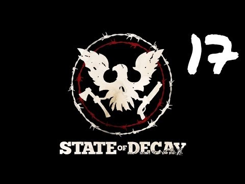 Let's Play State of Decay - Episode 17 - Not How We Do Things